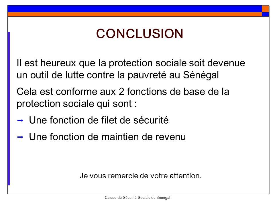 Caisse de Sécurité Sociale du Sénégal Il est heureux que la protection sociale soit devenue un outil de lutte contre la pauvreté au Sénégal Cela est c