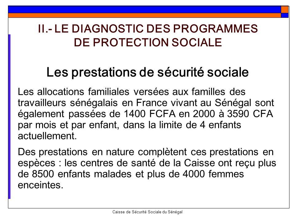 Caisse de Sécurité Sociale du Sénégal Les prestations de sécurité sociale Les allocations familiales versées aux familles des travailleurs sénégalais