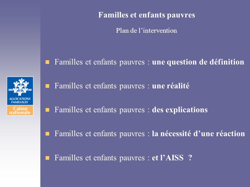 Familles et enfants pauvres Plan de lintervention n Familles et enfants pauvres : une question de définition n Familles et enfants pauvres : une réali