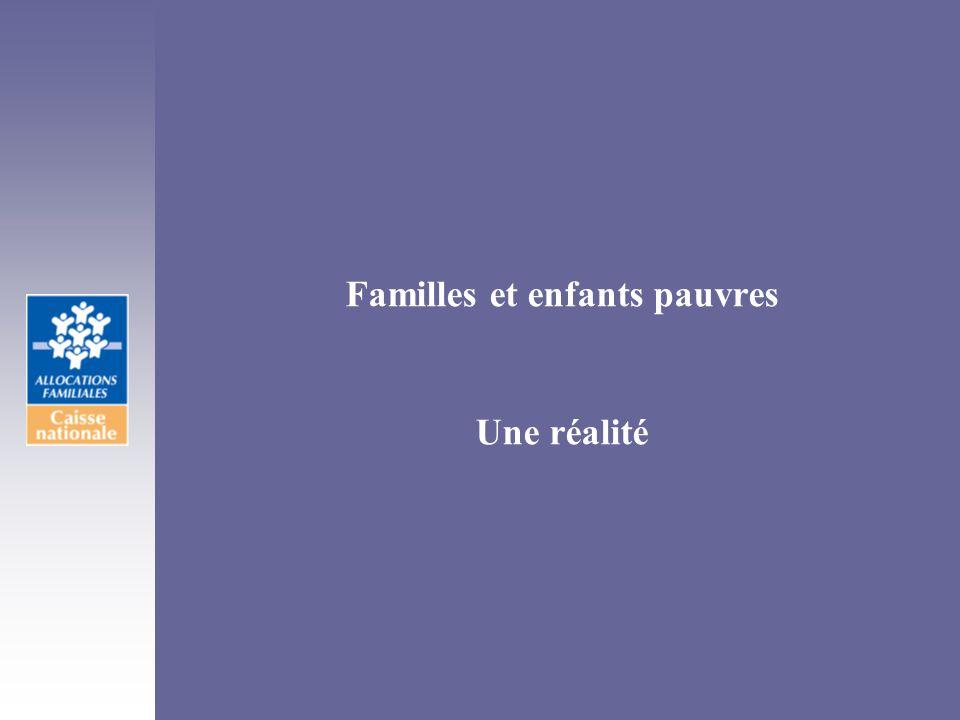 Familles et enfants pauvres Une réalité