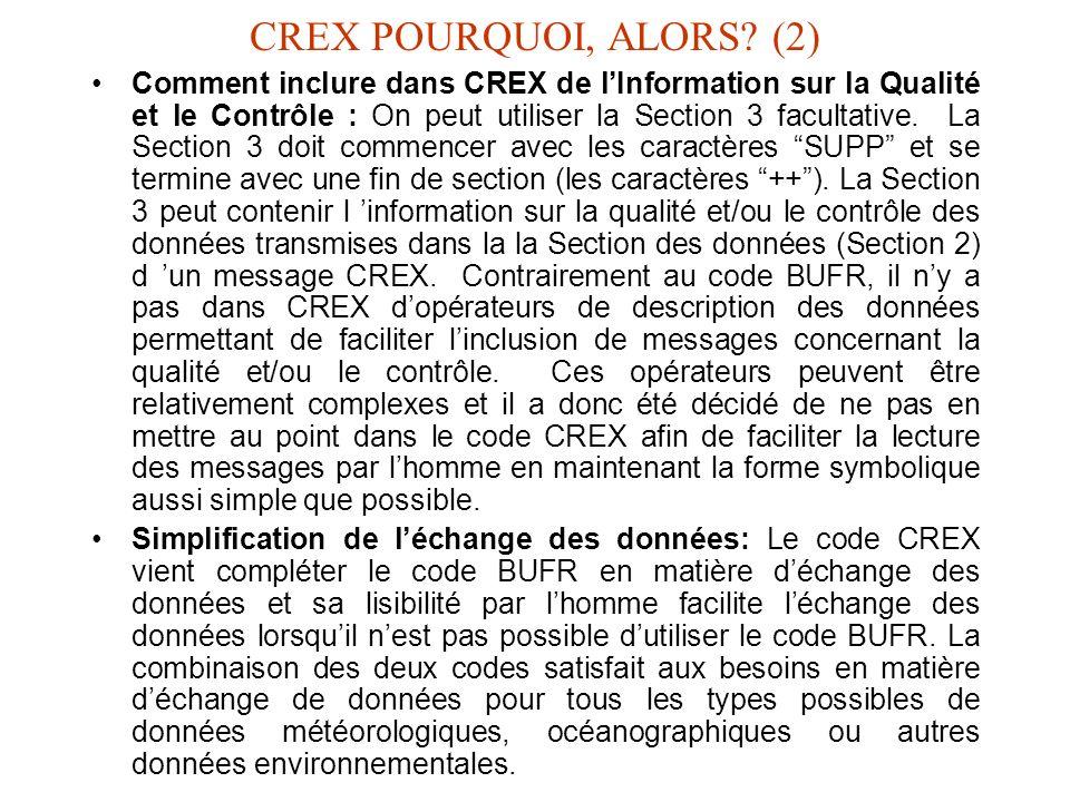 CREX POURQUOI, ALORS? (2) Comment inclure dans CREX de lInformation sur la Qualité et le Contrôle : On peut utiliser la Section 3 facultative. La Sect