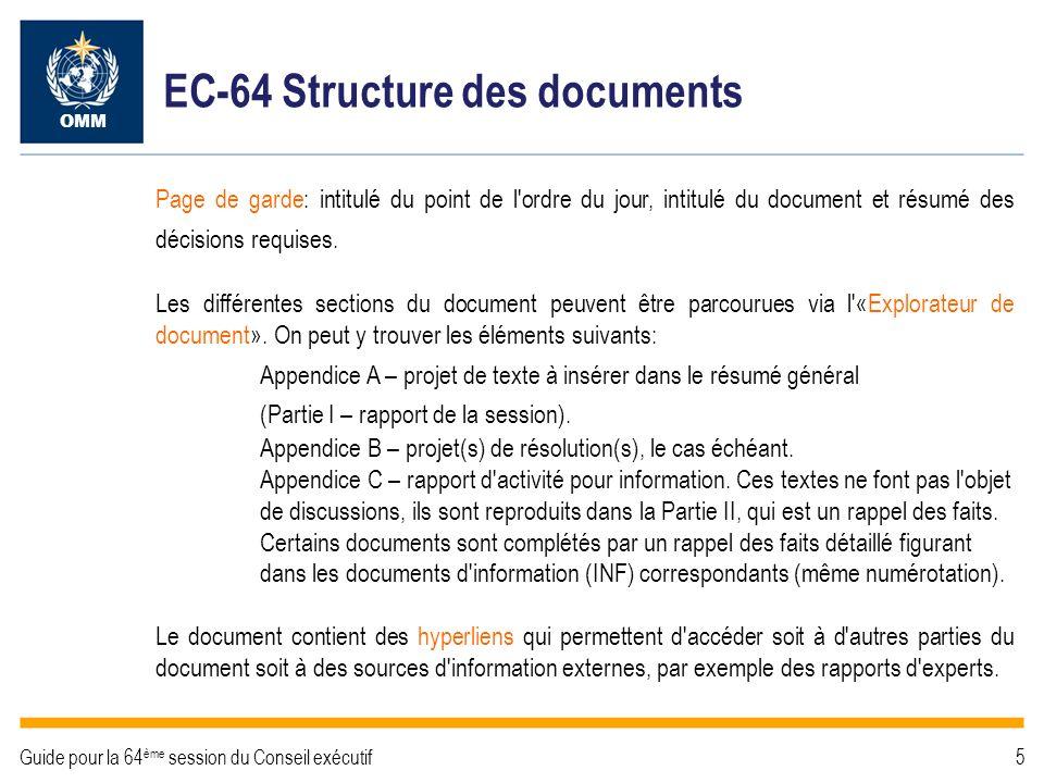 EC-64 Versions des documents ÉtapeDescriptionPrésenté en réunion plénière par: Version 1 Document pré-session.