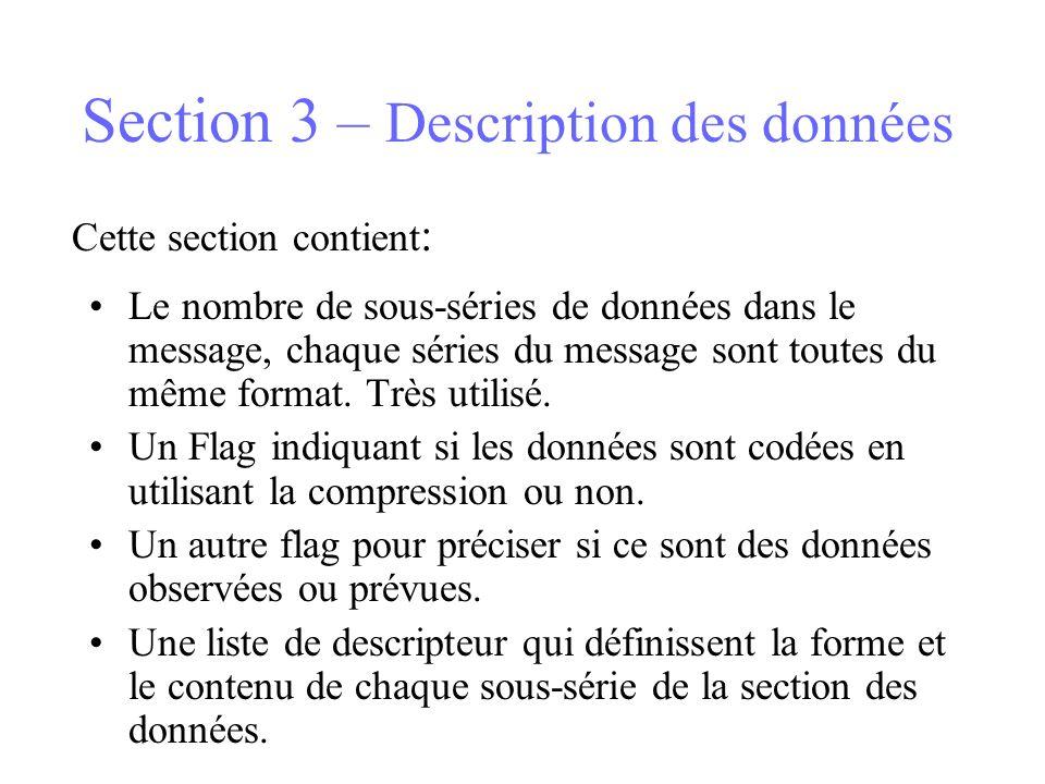 Section 3 – Description des données Le nombre de sous-séries de données dans le message, chaque séries du message sont toutes du même format. Très uti