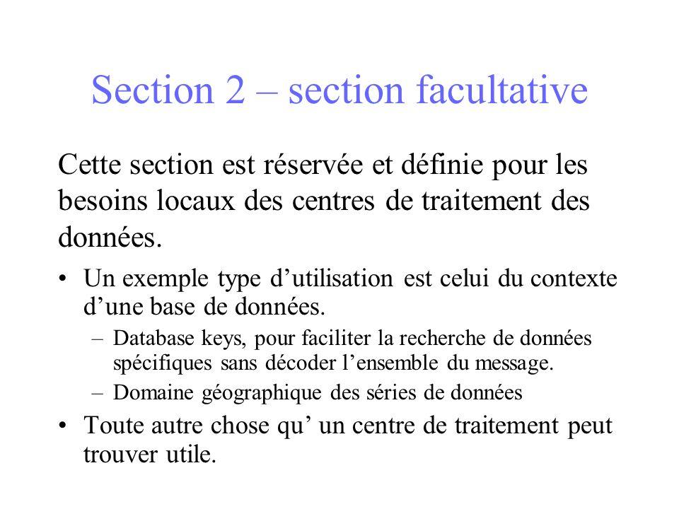 Section 2 – section facultative Un exemple type dutilisation est celui du contexte dune base de données. –Database keys, pour faciliter la recherche d