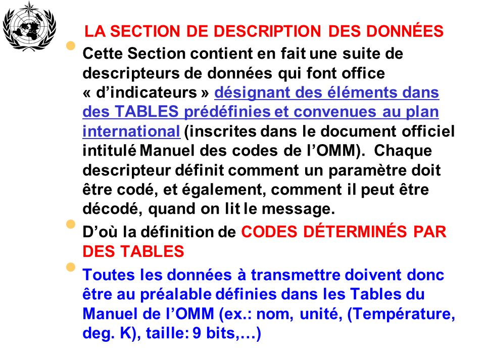 LA SECTION DE DESCRIPTION DES DONNÉES Cette Section contient en fait une suite de descripteurs de données qui font office « dindicateurs » désignant d