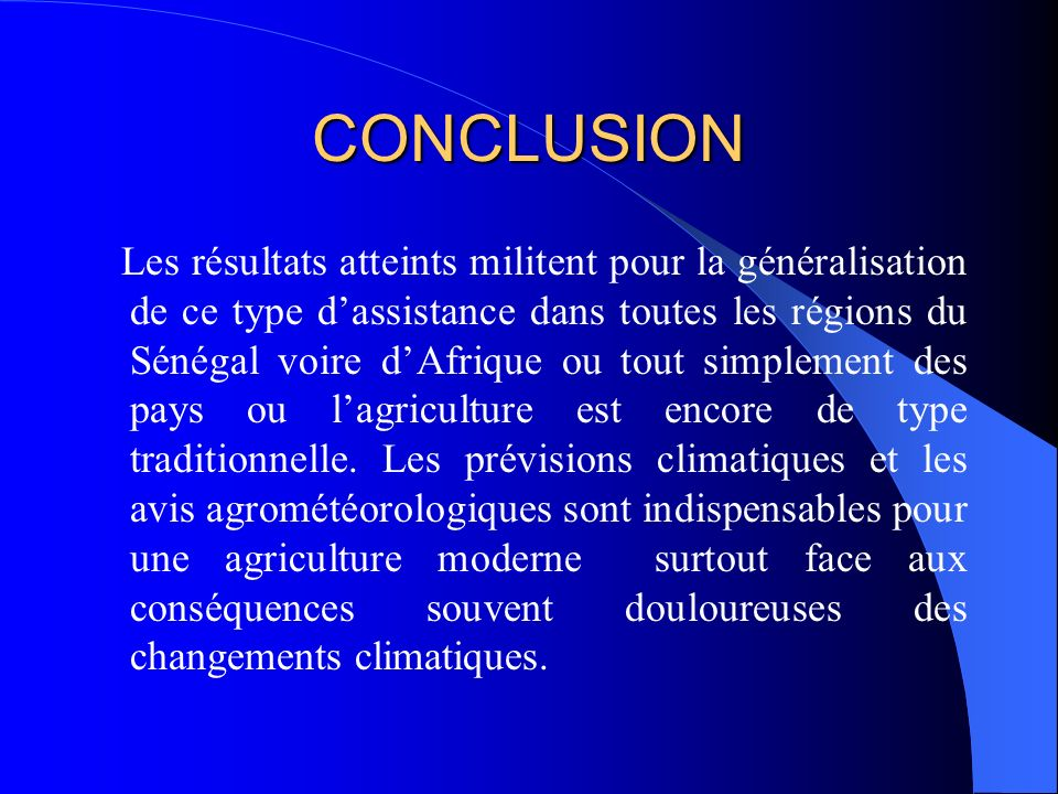 CONCLUSION Les résultats atteints militent pour la généralisation de ce type dassistance dans toutes les régions du Sénégal voire dAfrique ou tout sim