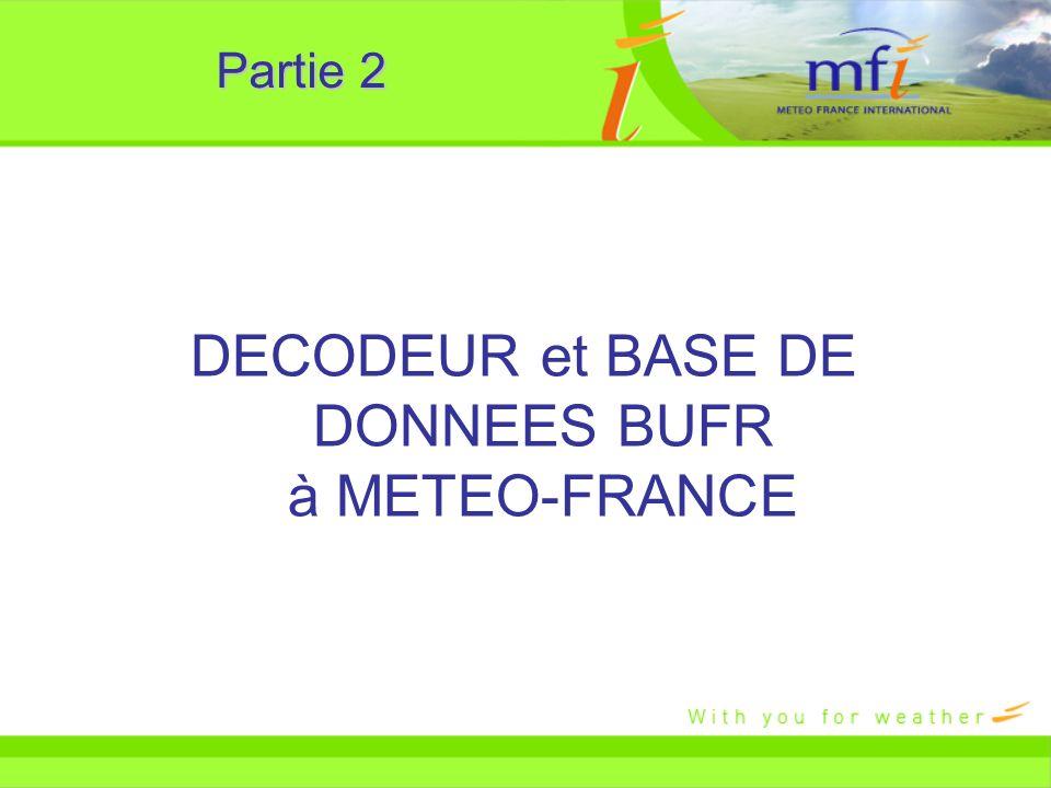 Partie 2 DECODEUR et BASE DE DONNEES BUFR à METEO-FRANCE