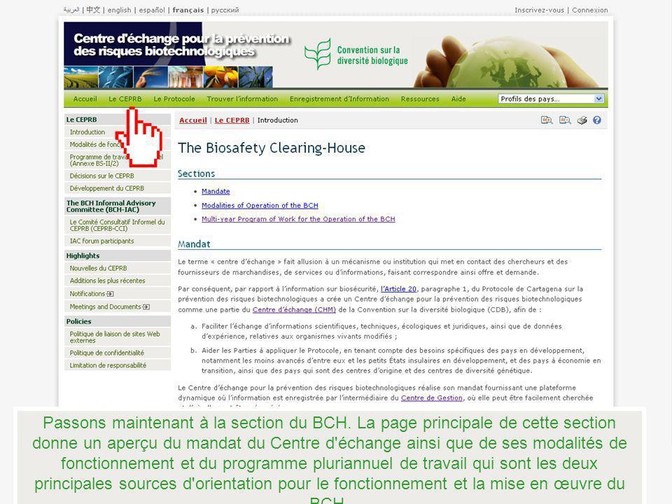 Passons maintenant à la section du BCH. La page principale de cette section donne un aperçu du mandat du Centre d'échange ainsi que de ses modalités d