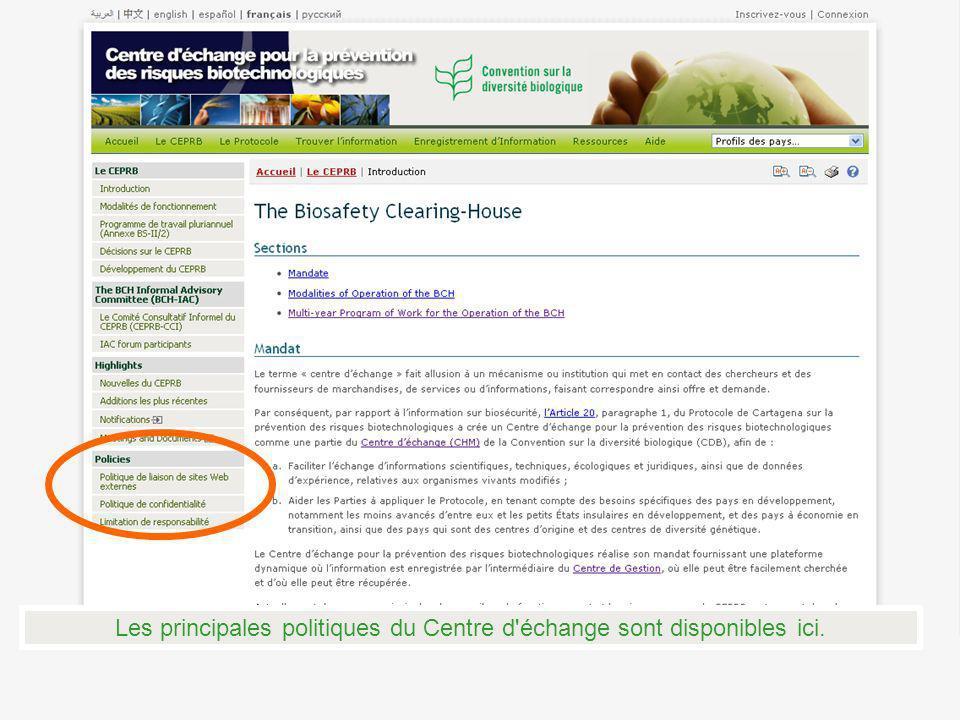 Les principales politiques du Centre d échange sont disponibles ici.