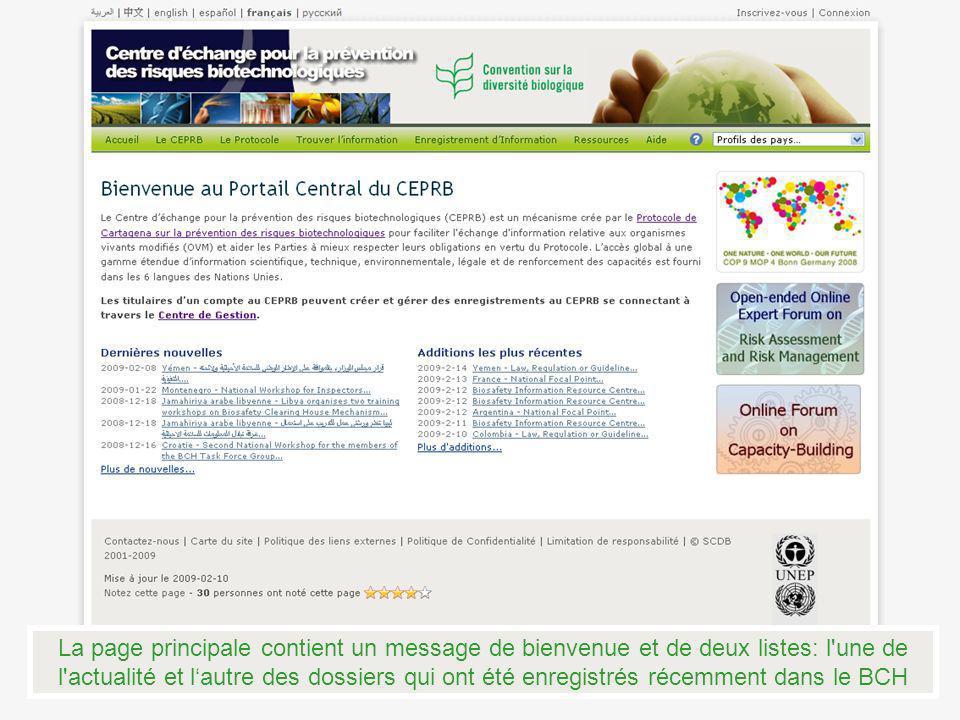 La page principale contient un message de bienvenue et de deux listes: l une de l actualité et lautre des dossiers qui ont été enregistrés récemment dans le BCH