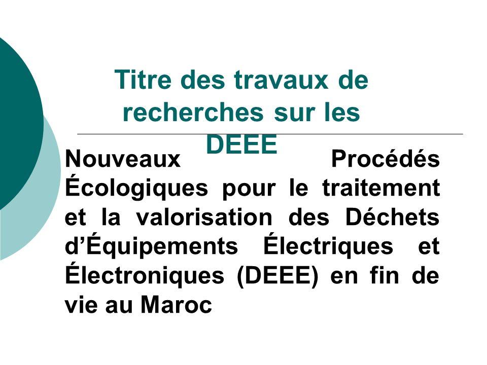 Nouveaux Procédés Écologiques pour le traitement et la valorisation des Déchets dÉquipements Électriques et Électroniques (DEEE) en fin de vie au Maro