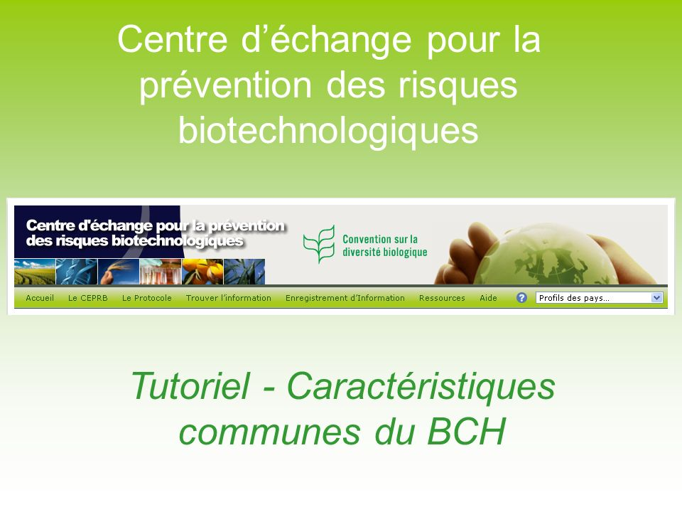 Centre déchange pour la prévention des risques biotechnologiques Tutoriel - Caractéristiques communes du BCH