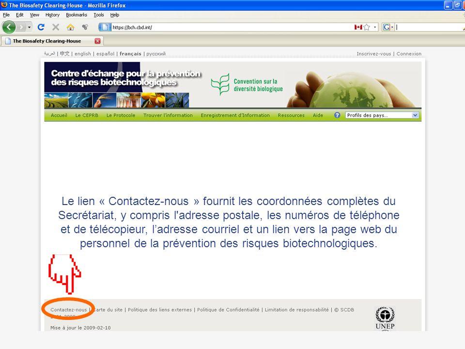 Le lien « Contactez-nous » fournit les coordonnées complètes du Secrétariat, y compris l'adresse postale, les numéros de téléphone et de télécopieur,