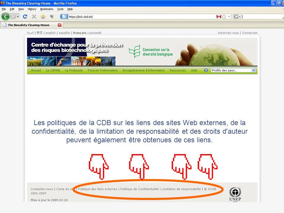 Les politiques de la CDB sur les liens des sites Web externes, de la confidentialité, de la limitation de responsabilité et des droits d auteur peuvent également être obtenues de ces liens.