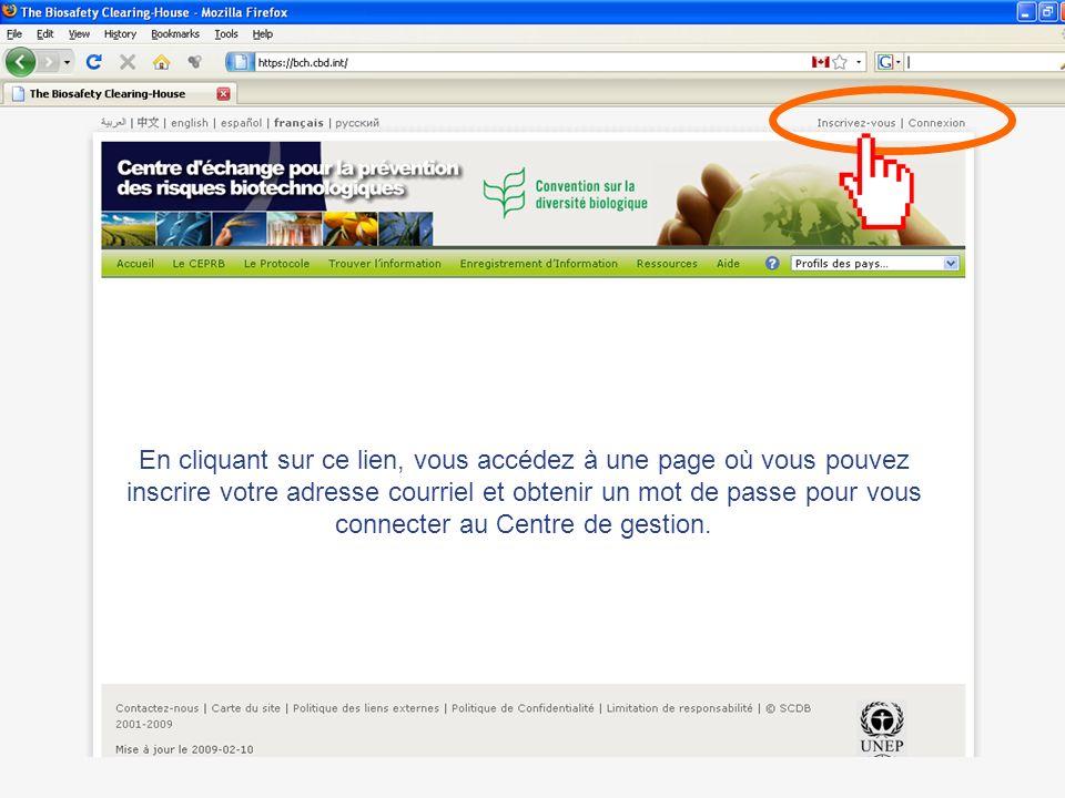 En cliquant sur ce lien, vous accédez à une page où vous pouvez inscrire votre adresse courriel et obtenir un mot de passe pour vous connecter au Centre de gestion.