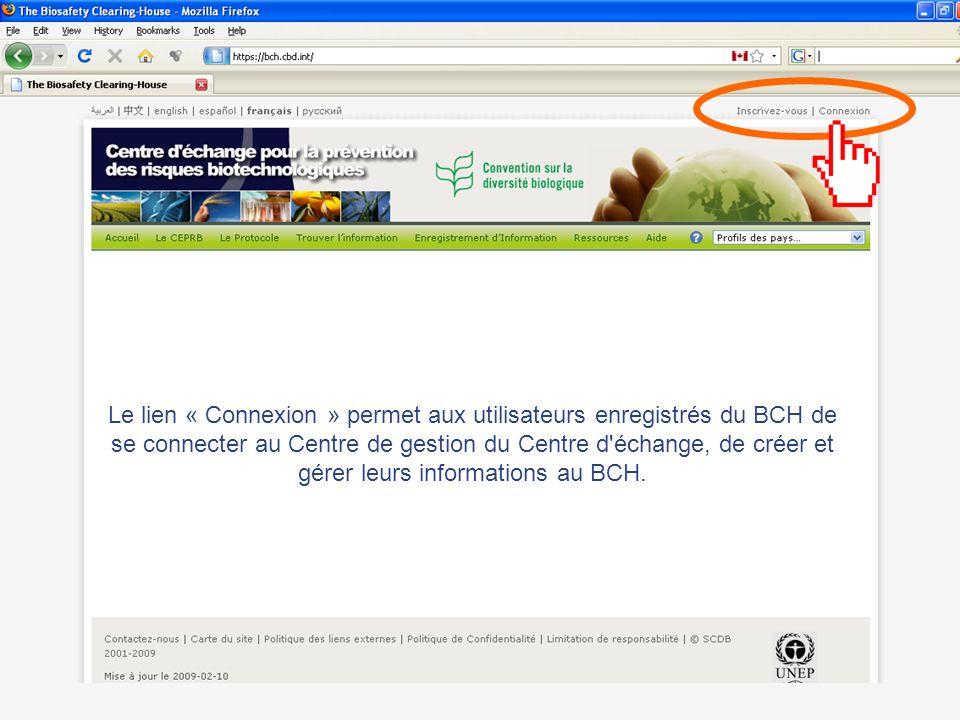 Le lien « Connexion » permet aux utilisateurs enregistrés du BCH de se connecter au Centre de gestion du Centre d échange, de créer et gérer leurs informations au BCH.
