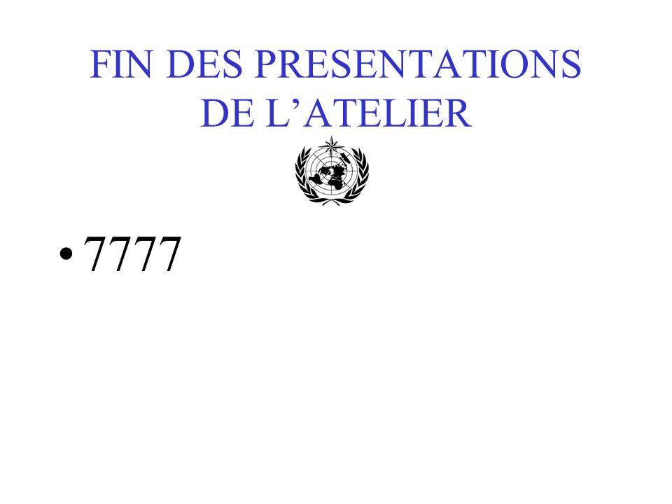 FIN DES PRESENTATIONS DE LATELIER 7777