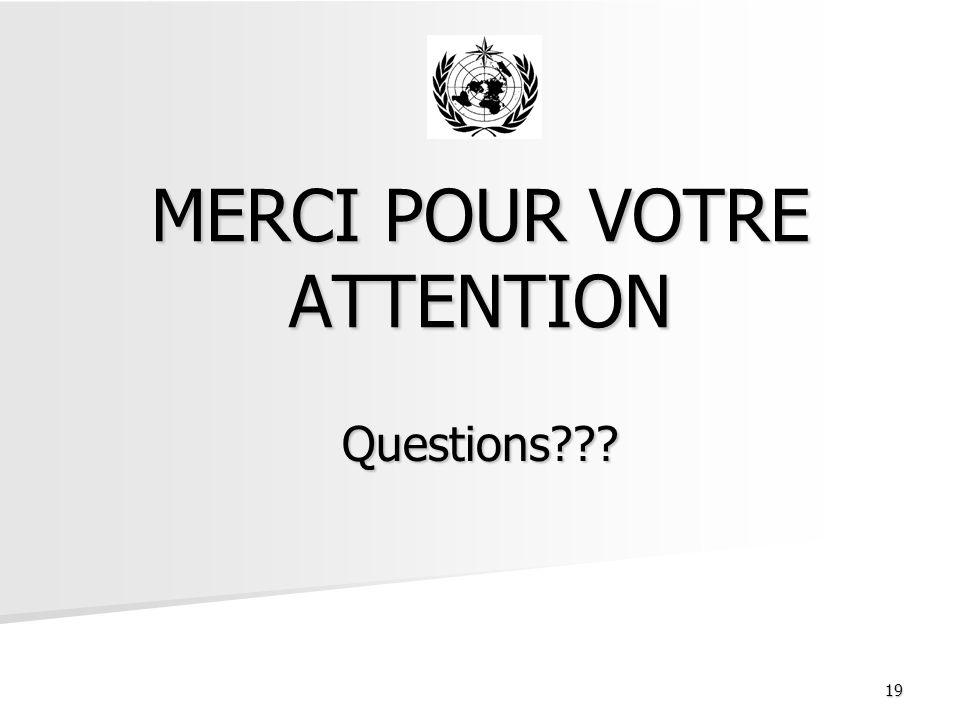 19 MERCI POUR VOTRE ATTENTION Questions???