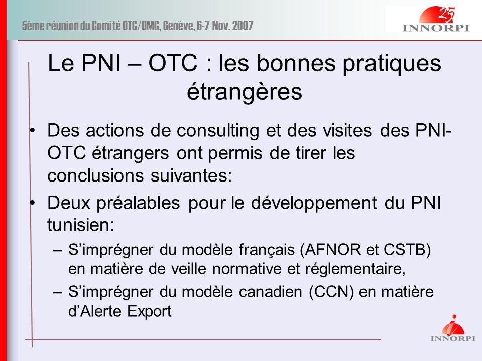 5ème réunion du Comité OTC/OMC, Genève, 6-7 Nov. 2007 Le PNI – OTC : les bonnes pratiques étrangères Des actions de consulting et des visites des PNI-