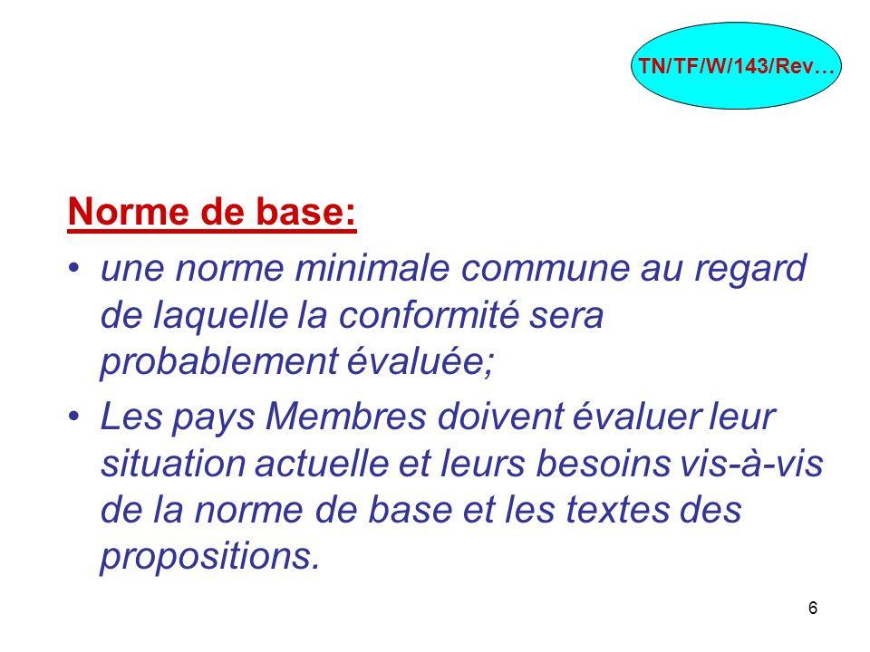 6 Norme de base: une norme minimale commune au regard de laquelle la conformité sera probablement évaluée; Les pays Membres doivent évaluer leur situa