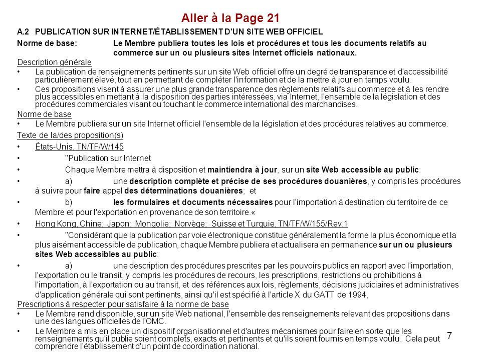 7 A.2PUBLICATION SUR INTERNET/ÉTABLISSEMENT D'UN SITE WEB OFFICIEL Norme de base:Le Membre publiera toutes les lois et procédures et tous les document