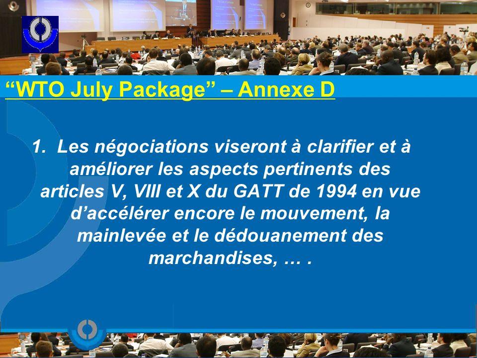 1. Les négociations viseront à clarifier et à améliorer les aspects pertinents des articles V, VIII et X du GATT de 1994 en vue daccélérer encore le m