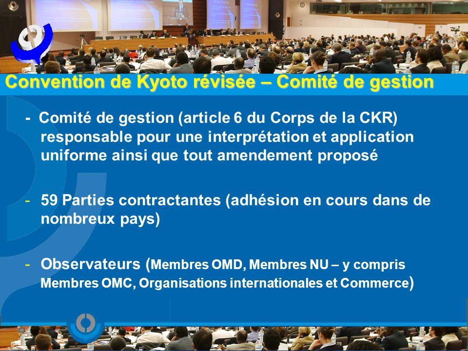 Convention de Kyoto révisée – Comité de gestion - Comité de gestion (article 6 du Corps de la CKR) responsable pour une interprétation et application