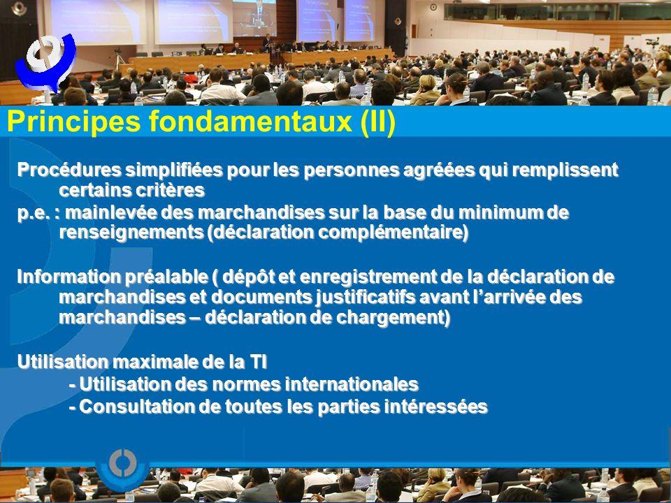 Procédures simplifiées pour les personnes agréées qui remplissent certains critères p.e. : mainlevée des marchandises sur la base du minimum de rensei