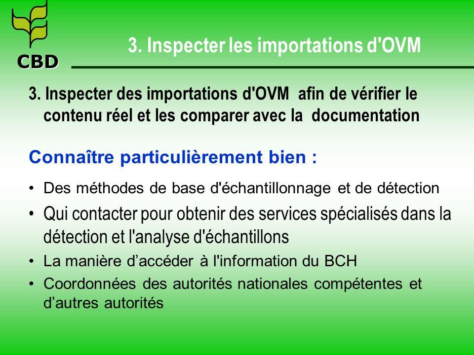 CBD 3. Inspecter les importations d OVM 3.