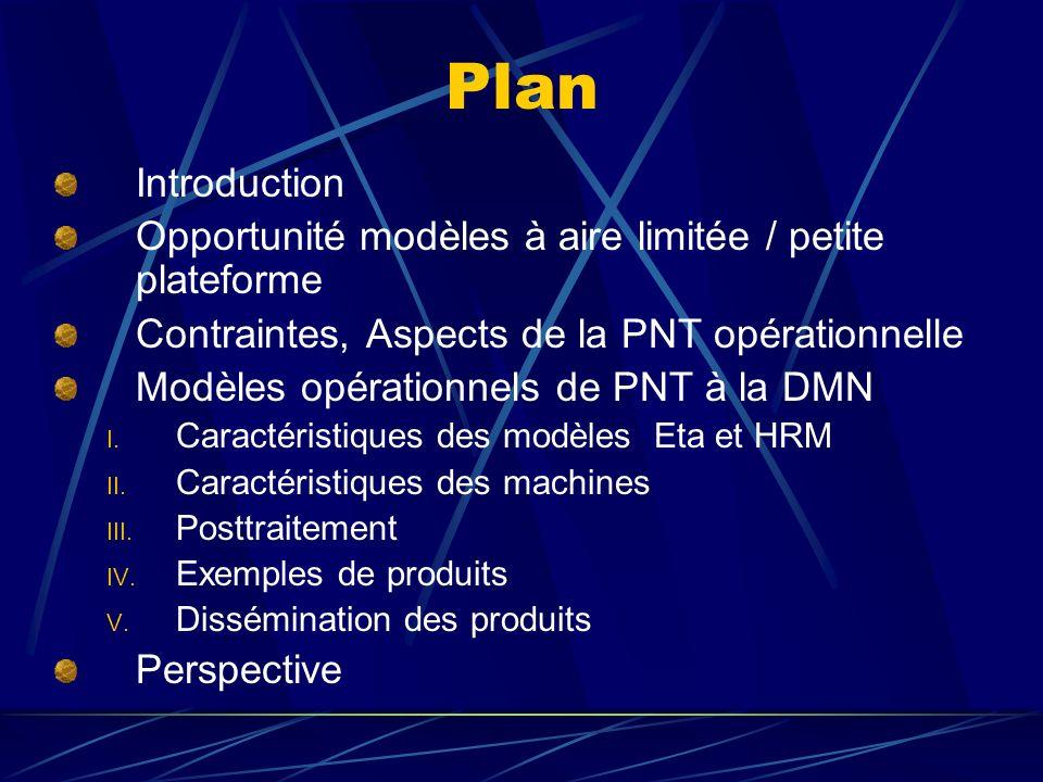 Plan Introduction Opportunité modèles à aire limitée / petite plateforme Contraintes, Aspects de la PNT opérationnelle Modèles opérationnels de PNT à la DMN I.