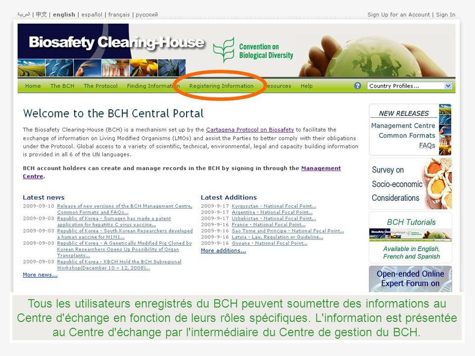Tous les utilisateurs enregistrés du BCH peuvent soumettre des informations au Centre d échange en fonction de leurs rôles spécifiques.