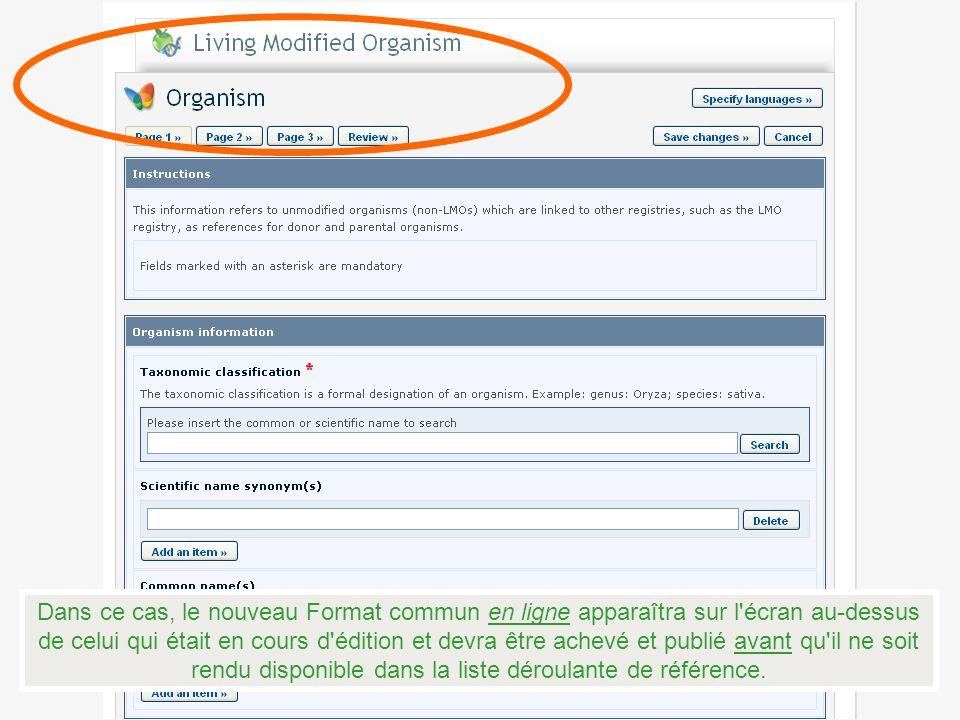 Dans ce cas, le nouveau Format commun en ligne apparaîtra sur l écran au-dessus de celui qui était en cours d édition et devra être achevé et publié avant qu il ne soit rendu disponible dans la liste déroulante de référence.