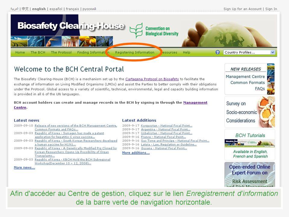 Afin d accéder au Centre de gestion, cliquez sur le lien Enregistrement dinformation de la barre verte de navigation horizontale.