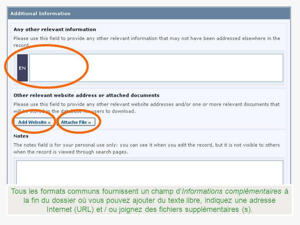 Tous les formats communs fournissent un champ dInformations complémentaires à la fin du dossier où vous pouvez ajouter du texte libre, indiquez une adresse Internet (URL) et / ou joignez des fichiers supplémentaires (s).