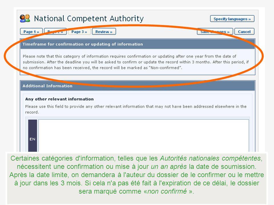 Certaines catégories d information, telles que les Autorités nationales compétentes, nécessitent une confirmation ou mise à jour un an après la date de soumission.