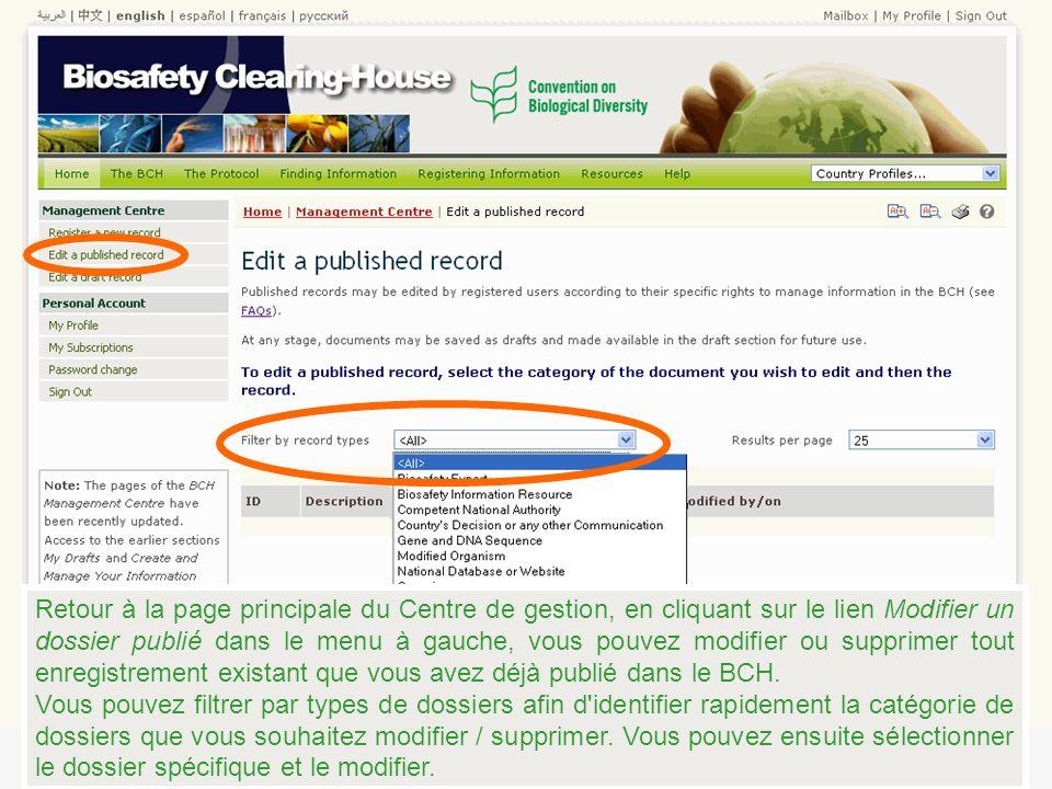 Retour à la page principale du Centre de gestion, en cliquant sur le lien Modifier un dossier publié dans le menu à gauche, vous pouvez modifier ou supprimer tout enregistrement existant que vous avez déjà publié dans le BCH.