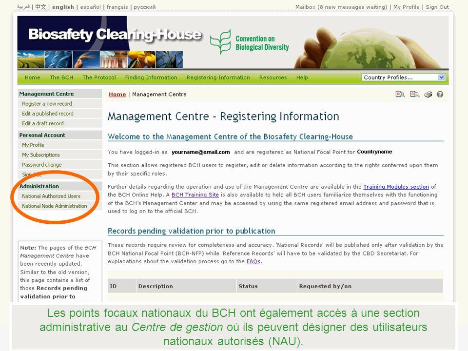 Les points focaux nationaux du BCH ont également accès à une section administrative au Centre de gestion où ils peuvent désigner des utilisateurs nationaux autorisés (NAU).