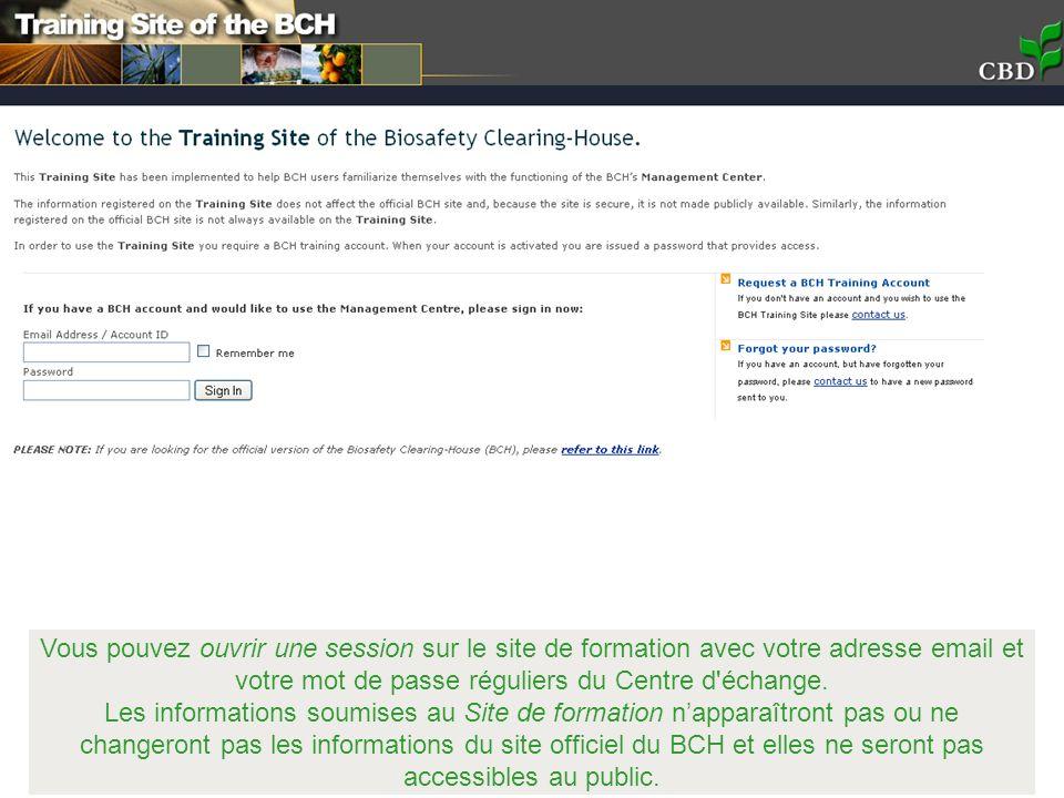 Vous pouvez ouvrir une session sur le site de formation avec votre adresse email et votre mot de passe réguliers du Centre d échange.