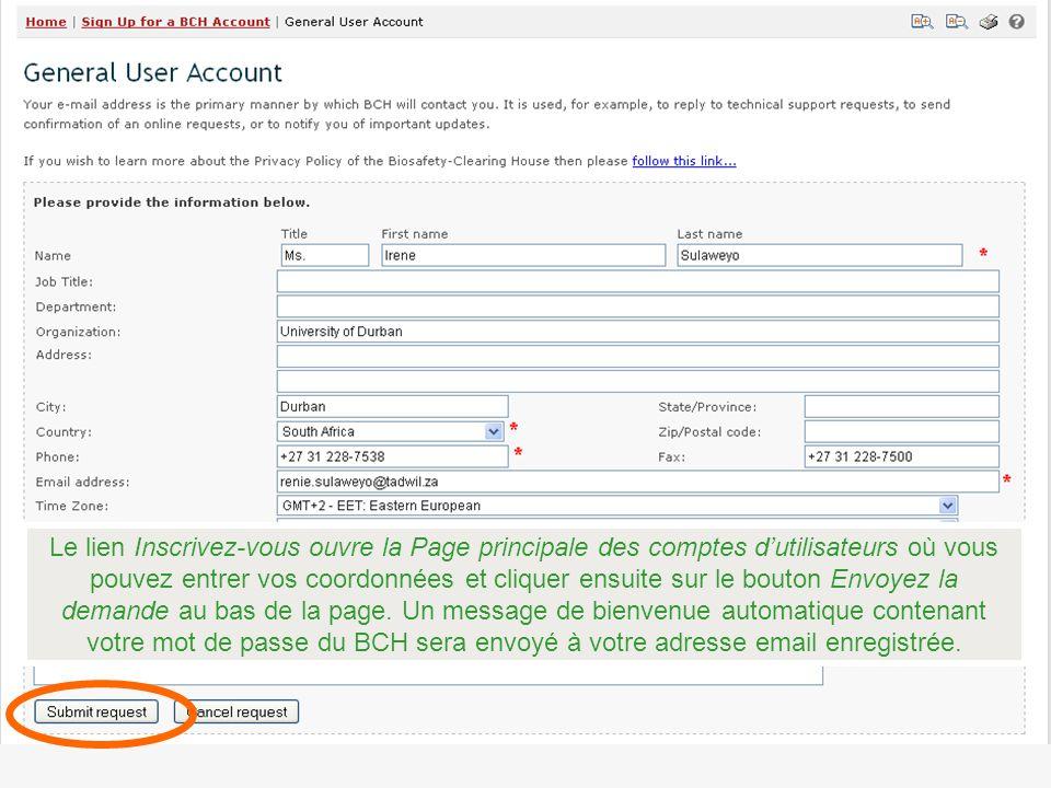 Le lien Inscrivez-vous ouvre la Page principale des comptes dutilisateurs où vous pouvez entrer vos coordonnées et cliquer ensuite sur le bouton Envoyez la demande au bas de la page.
