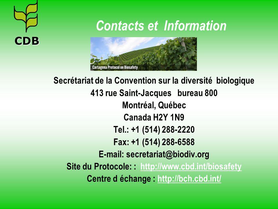 Contacts et Information Secrétariat de la Convention sur la diversité biologique 413 rue Saint-Jacques bureau 800 Montréal, Québec Canada H2Y 1N9 Tel.