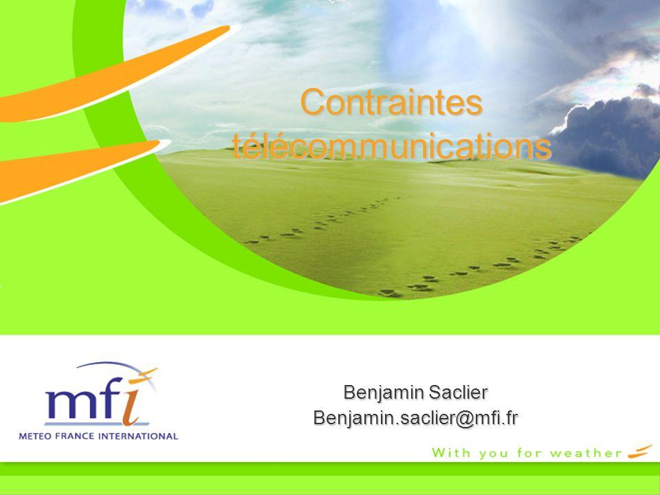 Contraintes télécommunications Benjamin Saclier Benjamin.saclier@mfi.fr