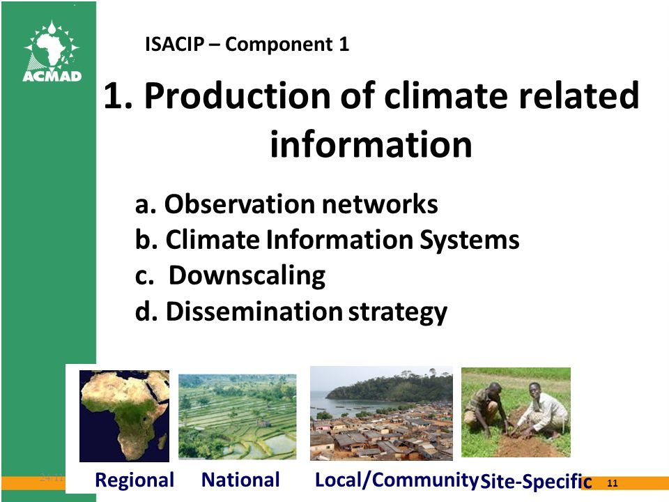 11 24/11/10 1. Production of climate related information a.