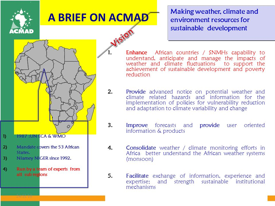 4 24/11/10 Objectives: Challenge of Climate Change & Development Climate resilience 1-