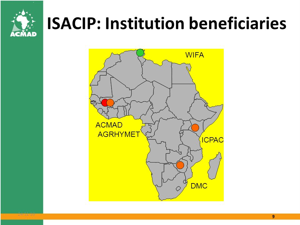 10 24/11/10 ISACIP: Project components 1.Production of climate related information 2.