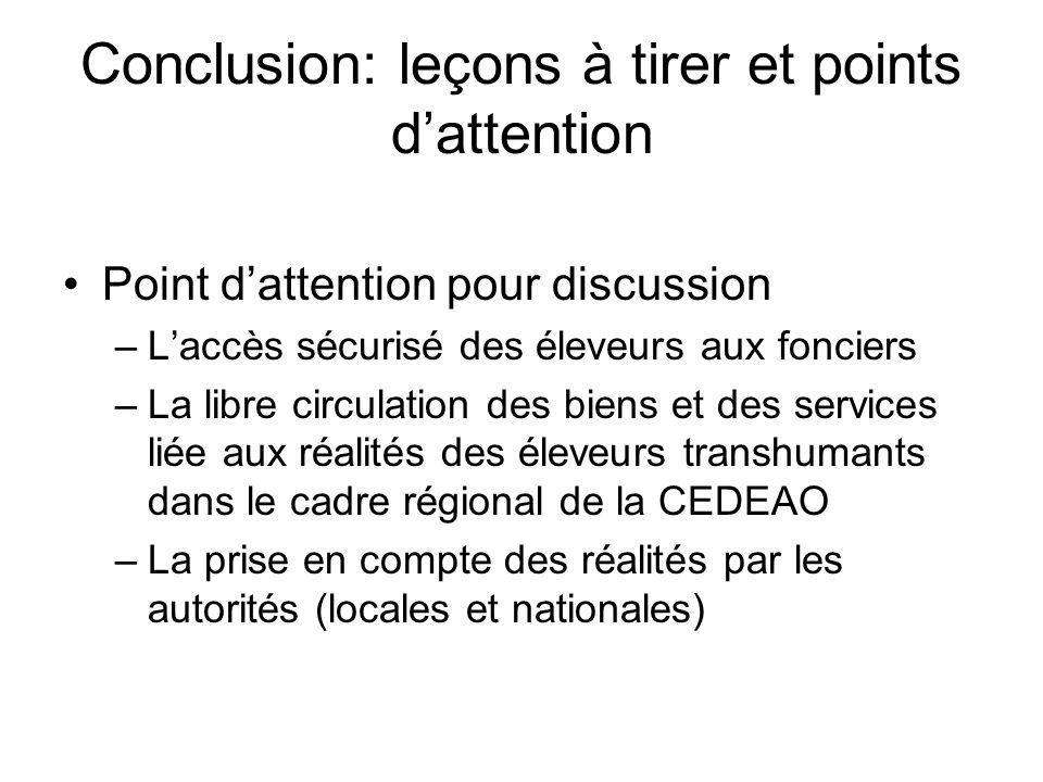 Conclusion: leçons à tirer et points dattention Point dattention pour discussion –Laccès sécurisé des éleveurs aux fonciers –La libre circulation des