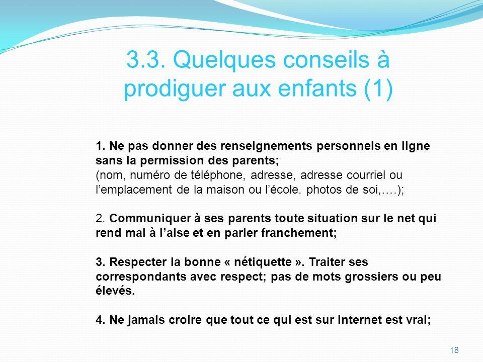3.3.Quelques conseils à prodiguer aux enfants (1) 1.