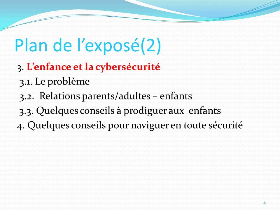 Plan de lexposé(2) 3.Lenfance et la cybersécurité 3.1.