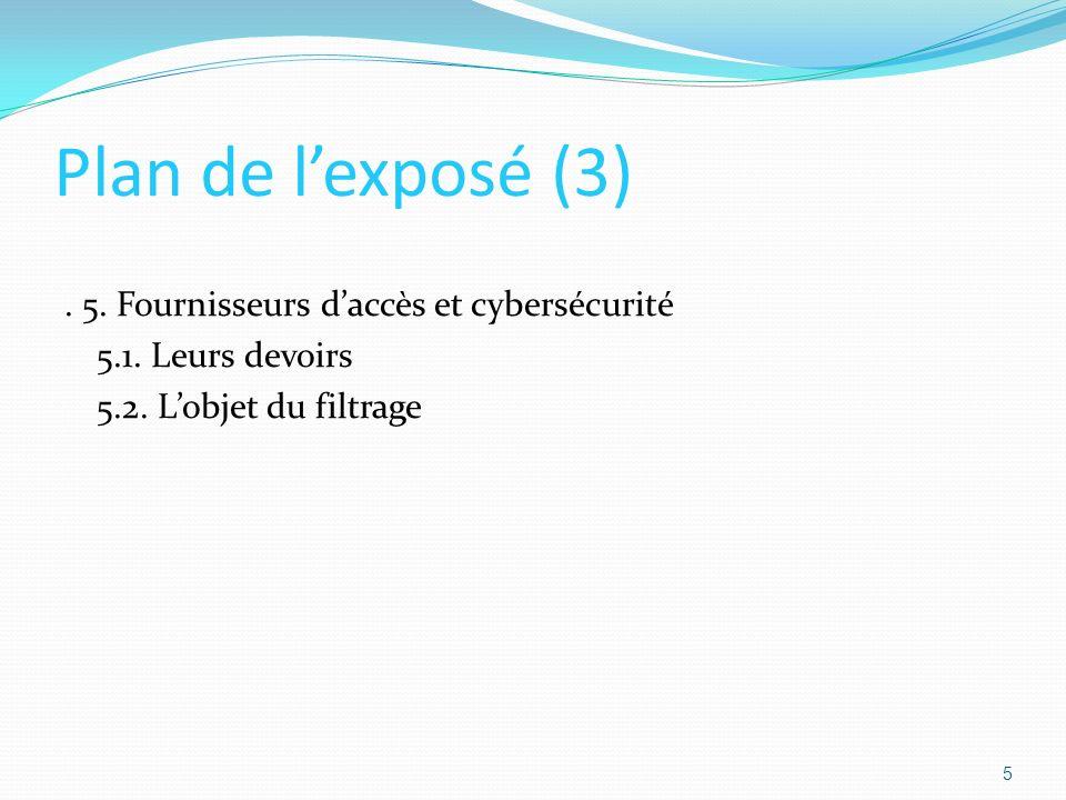 Plan de lexposé (3).5. Fournisseurs daccès et cybersécurité 5.1.