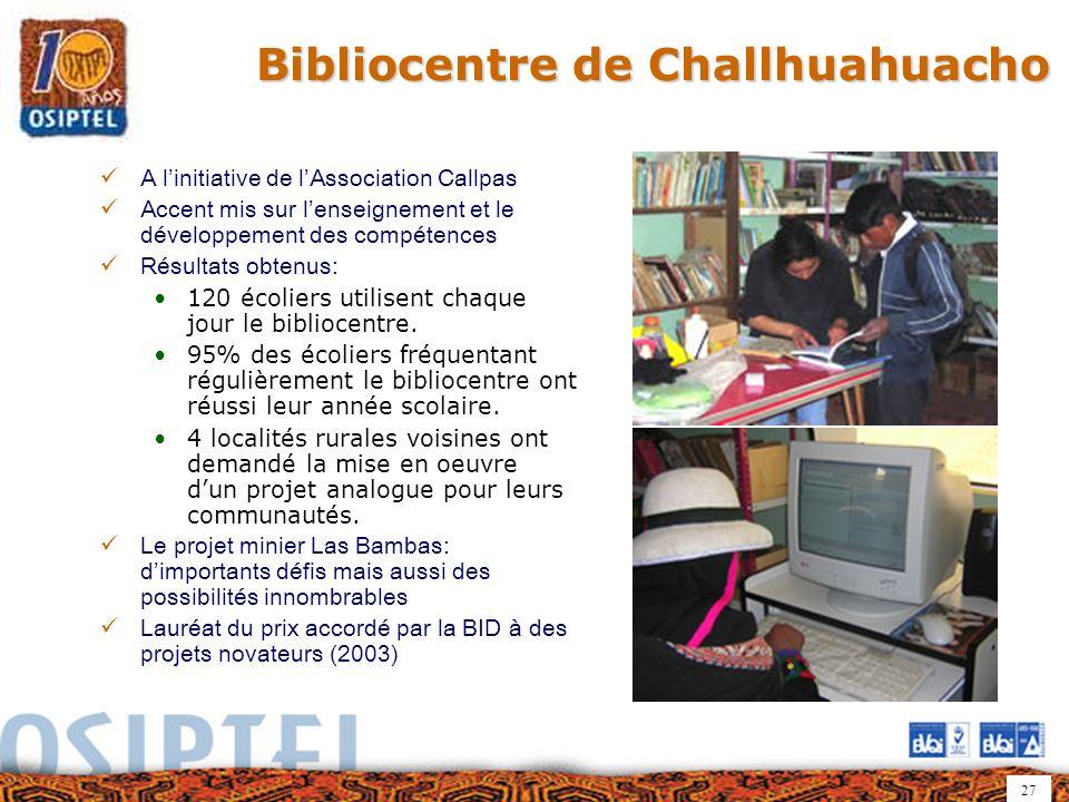 27 Bibliocentre de Challhuahuacho A linitiative de lAssociation Callpas Accent mis sur lenseignement et le développement des compétences Résultats obtenus: 120 écoliers utilisent chaque jour le bibliocentre.