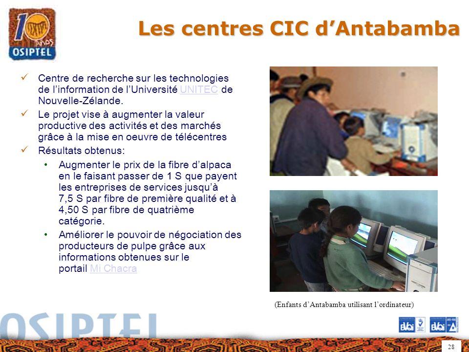 28 Les centres CIC dAntabamba Centre de recherche sur les technologies de linformation de lUniversité UNITEC de Nouvelle-Zélande.UNITEC Le projet vise